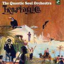 quantic_soul_orchestra-tropidelico