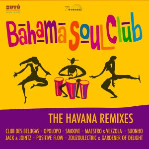 The Bahama Soul Club - The Havana Remixes
